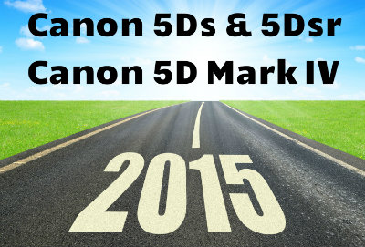 2015 Road Canon 5Ds 5Dsr 5D Mark IV