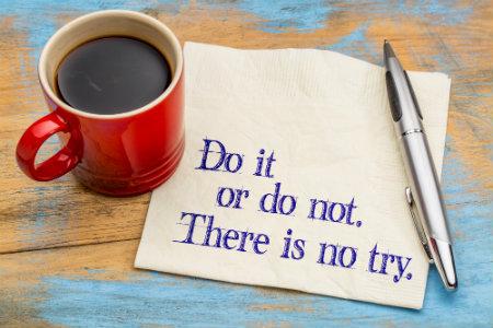 Do It Or Do Not Do It